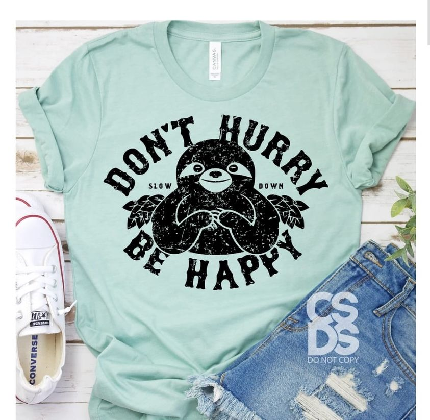 Don't Hurry Be Happy Tee
