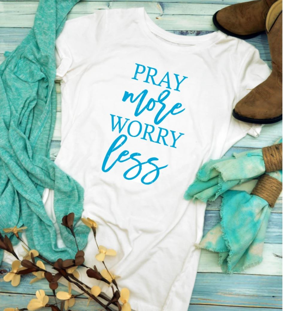 Pray More Worry Less Tee