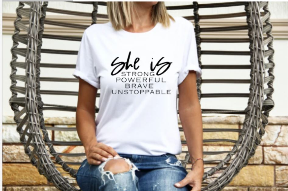 She is Strong Powerful Brave Unstoppable Tee