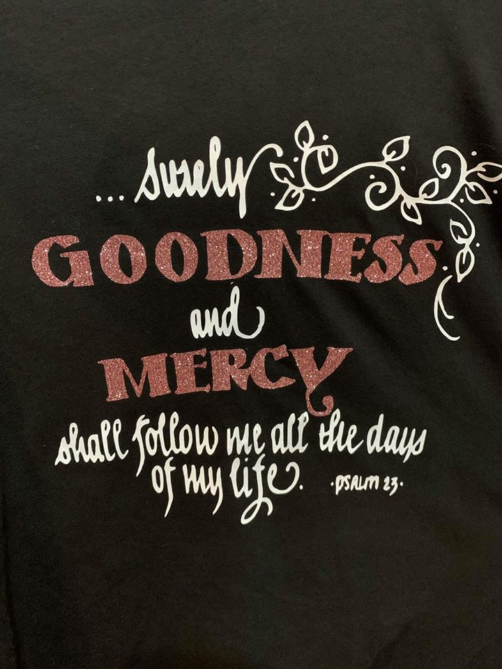 Surely Goodness and Mercy Tee
