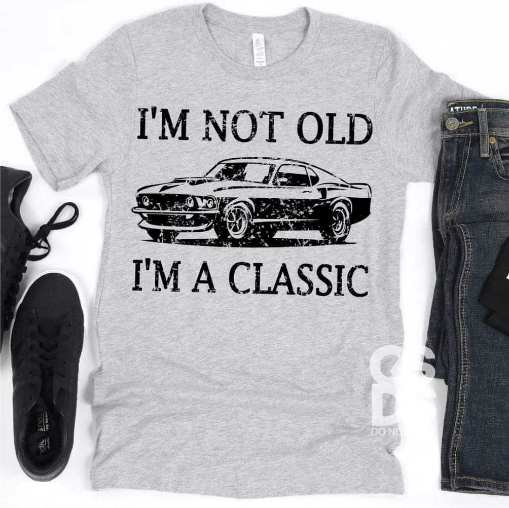 I'm not Old I'm Classic Mustang Tee