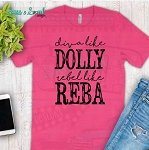 Diva Like Dolly Rebel Like Reba Tee