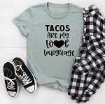 Tacos Are My Love Language Tee