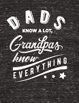 Dad's know a lot Grandpas Know Everything Tee