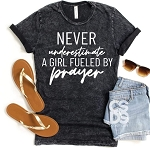 Never Underestimate A Girl Fueled By Prayer Tee