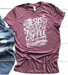 Jesus and Coffee Unstoppable Tee