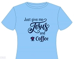 Just Give Me Jesus and Coffee