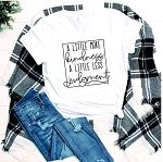 A Little More Kindness A Little Less Judgement Tee