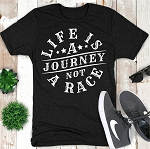 LIfe is a Journey Not a Race Tee