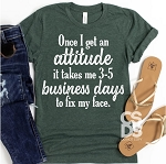 Once I Get An Attitude Tee
