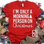 Only A Morning Person On Christmas Tee