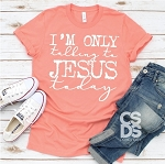 I'm Only Talking to Jesus Today Tee