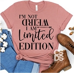I'm Not Weird I'm Limited Edition Tee