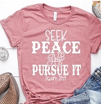 Seek Peace and Pursue It Tee