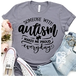 Someone with Autism Makes me Proud Tee