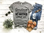 Sometimes My Mother Comes Out Tee