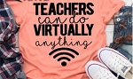 Teacher's Can Do Virtually Anything Tee