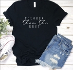 Tougher Than The Rest Tee