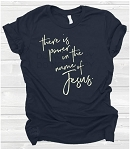 Power In The Name of Jesus Tee